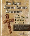 Early Church Fathers - Ante Nicene Fathers Volume 8-The Twelve Patriarchs, Excerpts and Epistles, The Clementia, Apocrypha, Decretals, Memoirs of Edessa and Syriac Documents, Remains of the First Age - Philip Schaff