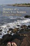 Shadows of a Down East Summer - Lea Wait