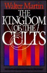 The Kingdom of the Cults - Walter Ralston Martin