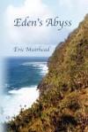 Eden's Abyss - Eric Muirhead, Melissa Farrell