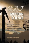 Ancient Wisdom, Modern Science: The Integration of Native Knowledge at Tribally Controlled Colleges and Universities - Paul Boyer