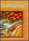 A Southern Thanksgiving: Recipes And Musings For A Manageable Feast - Robb Forman Dew