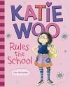 Katie Woo Rules the School - Fran Manushkin