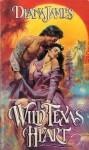 Wild Texas Heart - Deana James