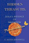 Hidden Treasure: Jesus's Message of Transformation - F. Aster Barnwell