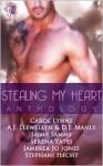 Stealing My Heart - Carol Lynne, A.J. Llewellyn, D.J. Manly, Jaime Samms, Serena Yates, Jambrea Jo Jones, Stephani Hecht