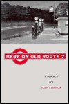 Here on Old Route 7 - Joan Connor