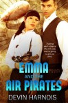 Emma and the Air Pirates - Devin Harnois