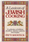 A Lexicon of Jewish Cooking - Patti Shosteck