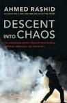 Descent into Chaos - Ahmed Rashid