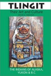 Tlingit: Their Art & Culture - David Hancock