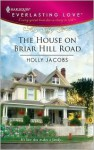 The House on Briar Hill Road - Holly Jacobs