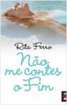 Não me contes o fim (Livro de bolso) - Rita Ferro