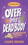Over His Dead Body - Laurie Brown