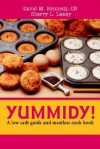Yummidy!: A Low Carb Guide and Meatless Cook Book - David M. Kennedy