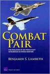 Combat Pair: The Evolution of Air Force-Navy Integration in Strike Warfare - Benjamin S. Lambeth