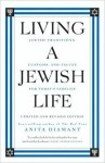 Living a Jewish Life: Jewish Traditions, Customs, and Values for Today's Families - Anita Diamant, Howard Cooper