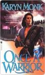 Once a Warrior - Karyn Monk