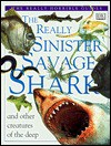 The Really Sinister Savage Shark - Barbara Taylor