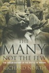 The Many Not The Few: The Stolen History of the Battle of Britain - Richard North