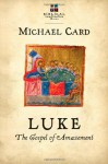 Luke: The Gospel of Amazement - Michael Card