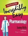 Medical Assisting Made Incredibly Easy: Pharmacology - Joanna Holly