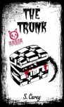 The Trunk (Eerie, #5) - S. Carey