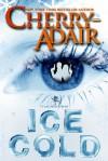 Ice Cold (T-FLAC #15) - Cherry Adair