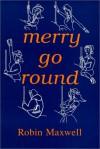 Merry-Go-Round: A Novel - Robin Maxwell
