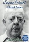 Jacques Prévert: Selected Poems - Jacques Prévert
