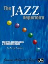 The Jazz Repertoire: Selecting, Understanding, & Remembering Tunes by Jerry Coker - Jerry Coker