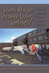 South African Women Living with HIV: Global Lessons from Local Voices - Anna Aulette-Root, Floretta Boonzaier, Judy Aulette