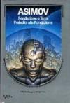Fondazione e terra - Preludio alla fondazione - Isaac Asimov
