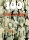 100 Things You Should Know About Archaeology - John Farndon
