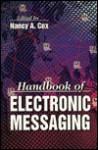 The Handbook of Electronic Messaging - Nancy Cox