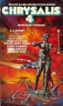 Chrysalis 4 - Orson Scott Card, R.A. Lafferty, Spider Robinson, Clyde Caldwell, Thomas F. Monteleone, Chelsea Quinn Yarbro, Alan Ryan, Charles L. Grant, Octavia E. Butler, Robert Thurston, Roy Torgeson, Karl Hansen, Gregory Long