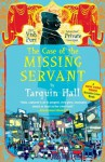 The Case of the Missing Servant: From the Files of Vish Puri, Most Private Investigator - Tarquin Hall