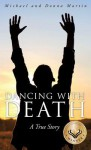 Dancing with Death - Michael Martin, Donna Martin