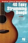 40 Easy Strumming Songs - Hal Leonard Publishing Company