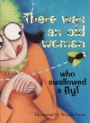 There Was an Old Woman Who Swallowed a Fly - Wendy Straw