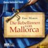 Die Rebellin von Mallorca - Eric Maron, Dana Geissler
