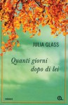 Quanti giorni dopo di lei - Julia Glass, Giovanna Scocchera