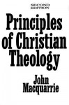 Principles of Christian Theology (2nd Edition) - John MacQuarrie