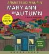 Mary Ann in Autumn: A Tales of the City Novel - Armistead Maupin