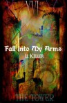 The Tower: Fall into my Arms - J.J. Keller