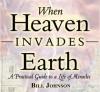 When Heaven Invades Earth (Audio Book) - Bill Johnson