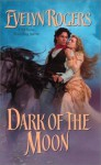 Dark of the Moon - Evelyn Rogers