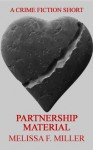 Partnership Material: A Crime Fiction Short - Melissa F. Miller