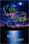 Cobb Island - Blayne Cooper