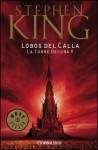 Lobos del Calla (La Torre Oscura, #5) - Verónica Canales, Laura Martín de Dios, Stephen King